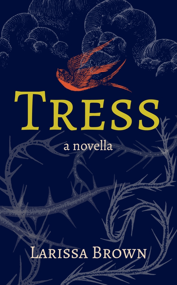 Tress, a novella by Larissa Brown